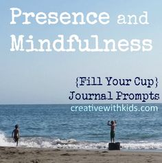 """""""Sometimes I live so much in my mind that I forget what is right before my eyes."""" – Anna Quindlen  20 Journal Prompts on Presence and Mindfulness"""