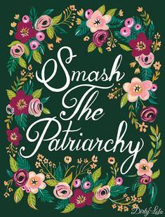 Smash the Patriarchy - Art Print - Painting - Art - Floral - Folk - Feminist - Revolution Feminist Af, Feminist Quotes, Smash The Patriarchy, Intersectional Feminism, Strong Women, Girl Power, Equality, Art Prints, Painting Art