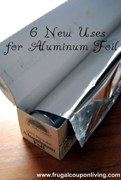 6 New Uses for Aluminum Foil on Frugal Coupon Living - Frugal Living Hacks and Tips.