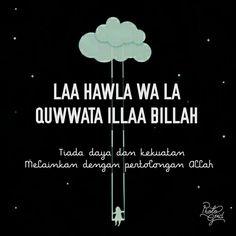 Laa hawla wa la quwwata illaa billah Quotes Rindu, Allah Quotes, Muslim Quotes, Quran Quotes, Motivational Quotes, Beautiful Islamic Quotes, Islamic Inspirational Quotes, Hijrah Islam, Cinta Quotes