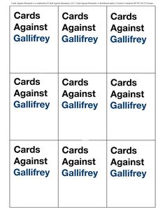 Cards Against Gallifrey - Click through to download the set! Warning: While Doctor Who is children's programming, these cards are very crass. I feel the need to warn people because I'm polite. :) --LO