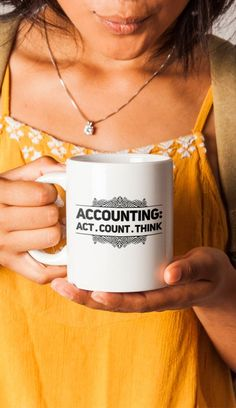 """Accountant Coffee / Travel Mug - Best Accounting - American Made - White - Cup - Funny """"Accounting: Act . Count . Think"""" 11oz 15oz"""
