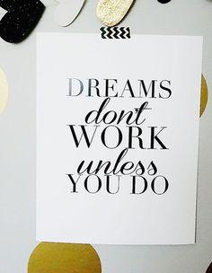 Dream hard, work harder!