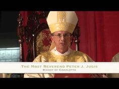 CHARLOTTE — Watch the homily from Bishop Peter J. Jugis at the Eucharistic Congress closing Mass, Saturday, Sept.21, 2012