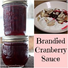 A twist on the traditional, brandied cranberry sauce. Canning Tips, Home Canning, Canning Recipes, Cranberry Recipes, Cranberry Sauce, Thanksgiving Recipes, Holiday Recipes, Methods Of Food Preservation, Grow Your Own Food
