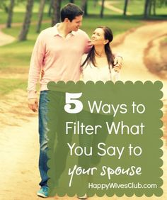5 Ways to Filter What You Say to Your Spouse - #Marriage