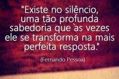 --- Marajá Literário: Silenciar é preciso Só exercem a arte de silenciar os que possuem a sabedoria para compreender que as palavras nem sempre dizem tudo!