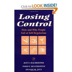 Losing Control: How and Why People Fail at Self-Regulation: Roy F. Baumeister, Todd F. Heatherton, Dianne M. Tice: 9780120831401: Amazon.com: Books