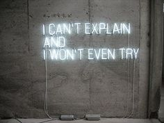 i can't explain and i wont even try. sometimes means more than all the right words in the world.