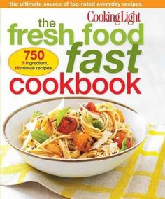 Cooking Light The Fresh Food Fast Cookbook