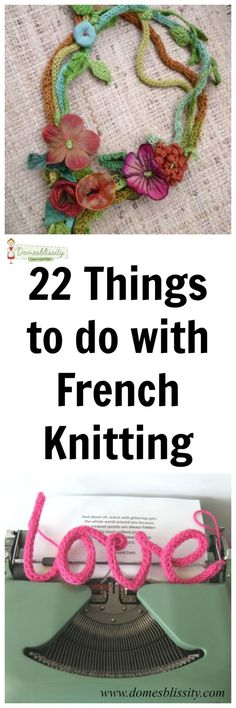 22 things to do with French knitting - Domesblissity