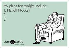 Yep! My plans for tonight include playoff hockey