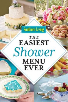Nothing on this elegant shower menu takes more than 30 minutes to prepare.