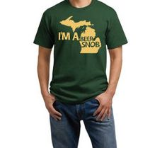 I'm a Michigan beer snob! Beige Shirt, Beer Snob, Beer Shirts, Best Beer, A Funny, Tshirt Colors, Craft Beer, Holiday Gifts, Michigan