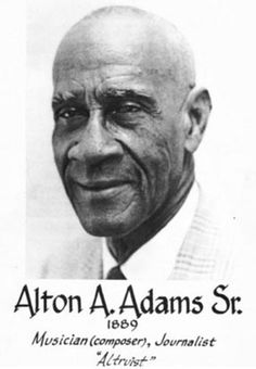 Alton A. Adams, musician, journalist, organizer, proprietor, was born on St. Thomas 11/4/1889. He received his education from the schools of the day, namely: Moravian School; Mrs. Vialet School; and was fortunate to have been a student of  pioneers of the local system. As was the custom of the period, Mr. Adams continued studies by correspondence courses.