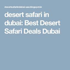 desert safari in dubai: Best Desert Safari Deals Dubai