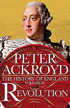 Revolution: The History of England, Volume IV by Peter Ackroyd
