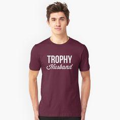 """Trophy Husband"" Unisex T-Shirt by tshirtexpress | Redbubble"