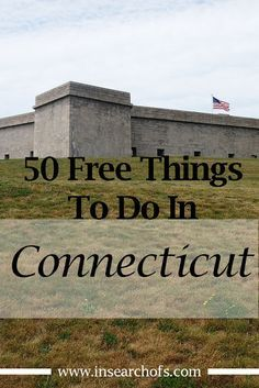 In Search Of: 50 Free Things To Do In Connecticut