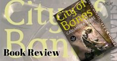 Book Review – City Of Bones (The Mortal Instruments #1) by Cassandra Clare