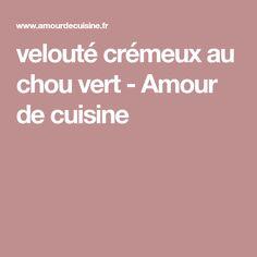 velouté crémeux au chou vert - Amour de cuisine