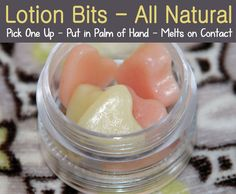 Kids love them! Keep a small jar in the bathroom and use them after showers. The solid shape melts into lotion.