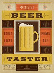 Official Beer Taster - This fancy print is perfect for any beer lover. The detailed  Turn-of-the-Century rendering style will add a touch of class to any  room where beer is brewed, passionately discussed, or enjoyed.