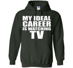 My Ideal Career is Watching TV Funny T-shirt T-Shirt