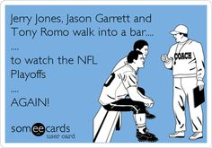 Jerry Jones, Jason Garrett and Tony Romo walk into a bar. to watch the NFL Playoffs . Funny Football Memes, Funny Nfl, Nfl Memes, Sports Memes, Haha Funny, Football Humor, Funny Sports, Soccer Humor, Funny Minion