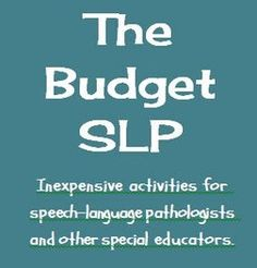 Future SLPs: The Budget SLP-List of inexpensive activities for speech-language pathologists and other special educators. Pinned by SOS Inc. Resources. Follow all our boards at pinterest.com/sostherapy for therapy resources.