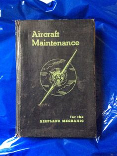 Aircraft Maintenance for the Airplane Mechanic by Daniel J Brimm and H Edward Boggess, Copyright 1940 #VintageAviationBooks