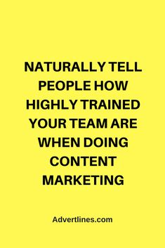 Naturally tell people how highly trained your team are when doing content marketing. #SocialMedia  #Digital  #Strategy  #blogging #bloggingtip #marketingtip #marketing #Cardiff
