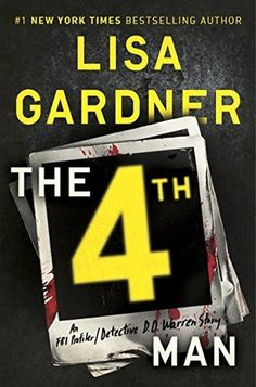 The 4th Man (Quincy & Rainie #6.5) by Lisa Gardner ---- {11/23/2016}