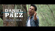 Daniel Paez - Alma Mia (Video Oficial)