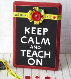 Keep Calm and Teach On....Teacher Appreciation Gift #gluedots