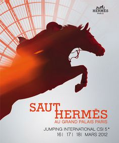 Hermes Jumping Competition @ Grand Palais Paris, March 16-18,2012.