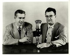 Jack Buck and Harry Caray sportscasters for the St' Louis Cardinals over KMOX radio for many years.
