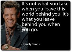 Randy Travis On Making Your Mark On The World