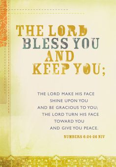 The Lord bless you and keep you.