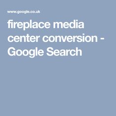 fireplace media center conversion - Google Search