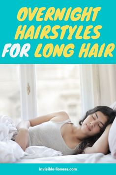 Looking for some tips on how to best sleep with long hair? These overnight hairstyles will help you sleep without tangles!
