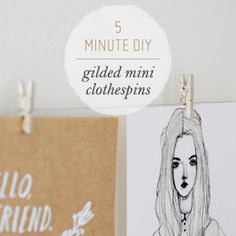 http://www.creaturecomfortsblog.com/home/2012/7/5/5-minute-diy-gilded-or-vibrantly-painted-mini-clothespins.html