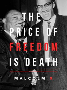 """[Quotes] """"The price of freedom is death."""" Malcolm X. follow @dquocbuu like and repin it if you love it"""