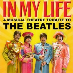 In My Life A Musical Theatre Tribute To The Beatles - Enter to win 2 tickets to the 7:30 PM performance on Saturday, March 18th at Arlington Music Hall from The Star-Telegram.