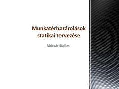 Móczár Balázs 1 Munkatérhatárolások statikai tervezése  Az építmények statikai…