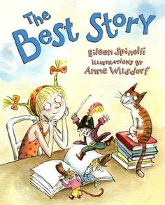 """The Best Story by Eileen Spinelli:  Another great story for writing workshop!  In this book, the character learns (after a lot of unhelpful """"advice"""" from different family members) that the best stories are your own and come from the heart."""