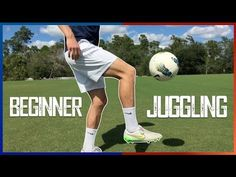 Juggling a Soccer Ball for Beginners | Training - YouTube