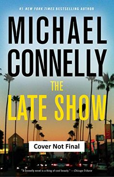 The Late Show (Renee Ballard Book #1) by Michael Connelly Book Review, Buy Online