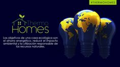 Se ha hablado de las casas ecológicas pero ¿Sabes cuales son los objetivos de estas? #Thermohomes