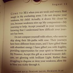"This is actually from my devotional book I read every morning - ""Jesus Calling"".  Amazing devotional and they also have a ""Jesus Calling for kids""!"